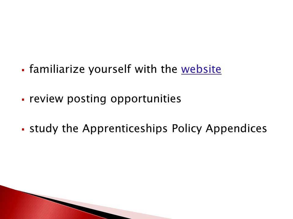  familiarize yourself with the websitewebsite  review posting opportunities  study the Apprenticeships Policy Appendices