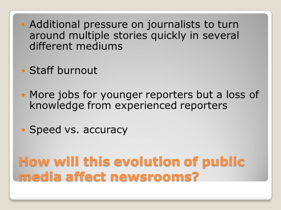How will this evolution of public media affect newsrooms.