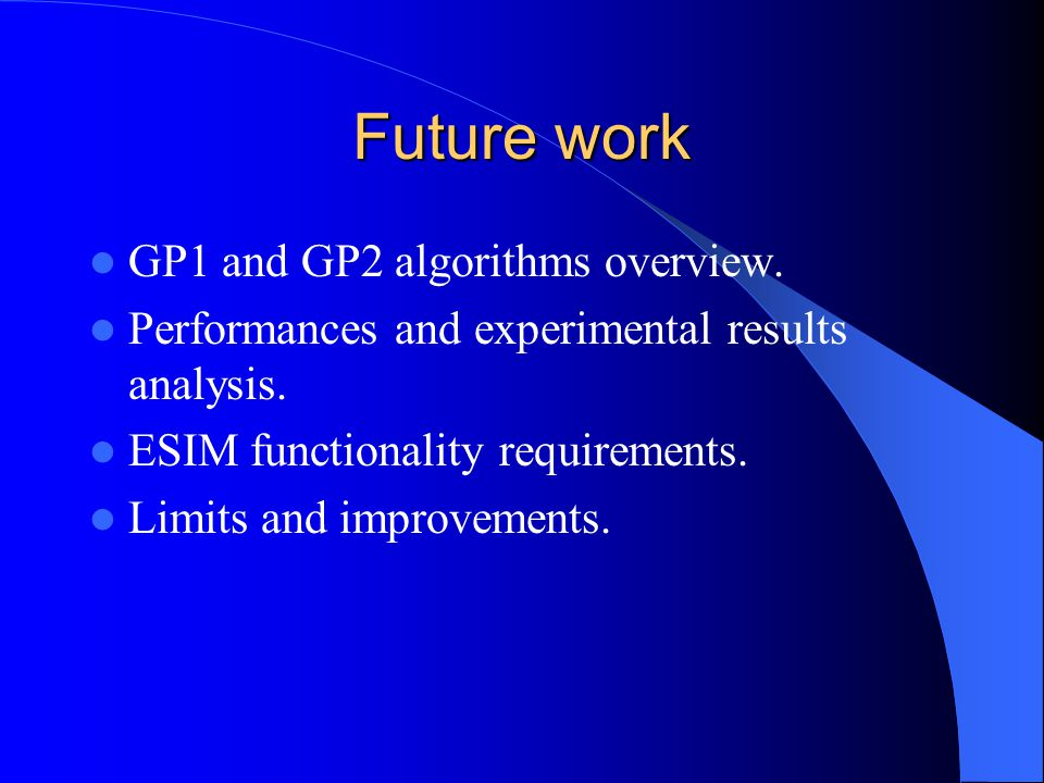 Future work GP1 and GP2 algorithms overview. Performances and experimental results analysis.