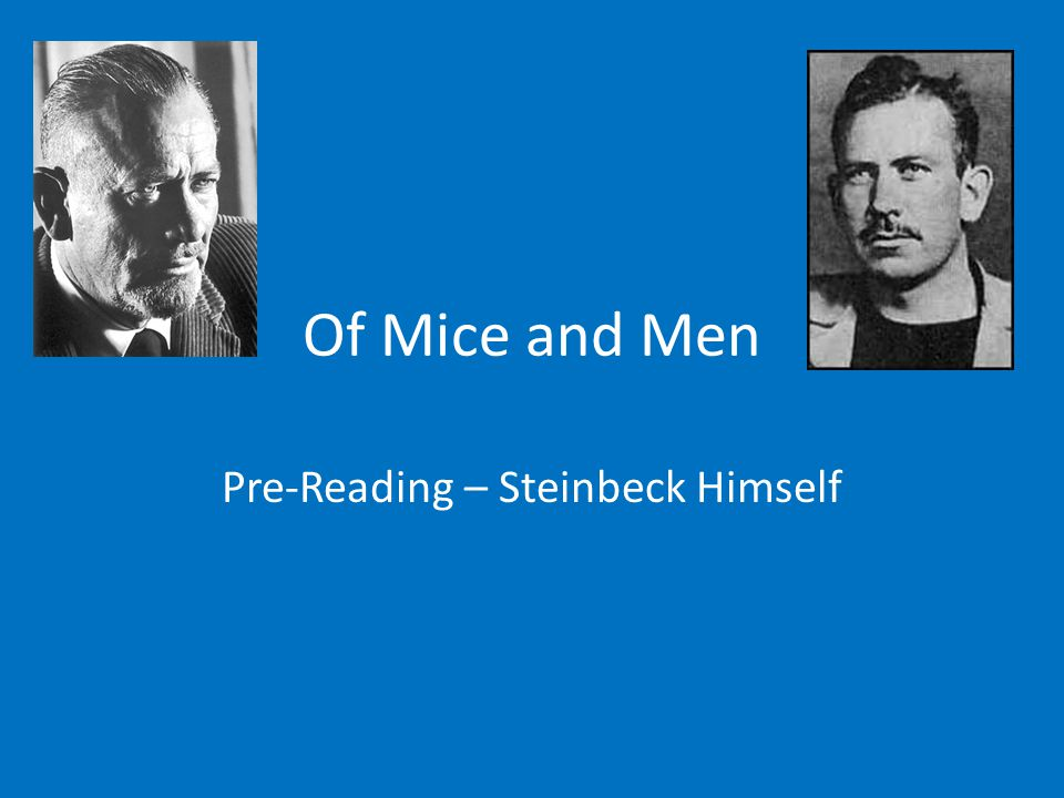 Of Mice and Men Pre-Reading – Steinbeck Himself