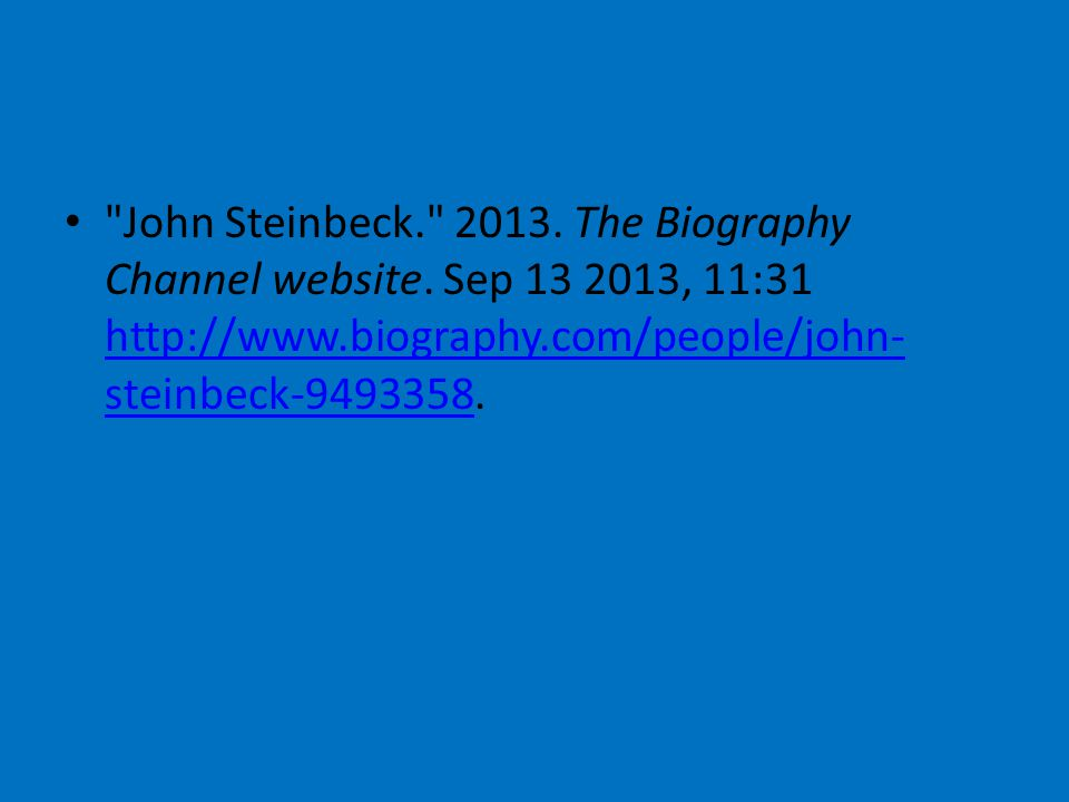 John Steinbeck. 2013.The Biography Channel website.
