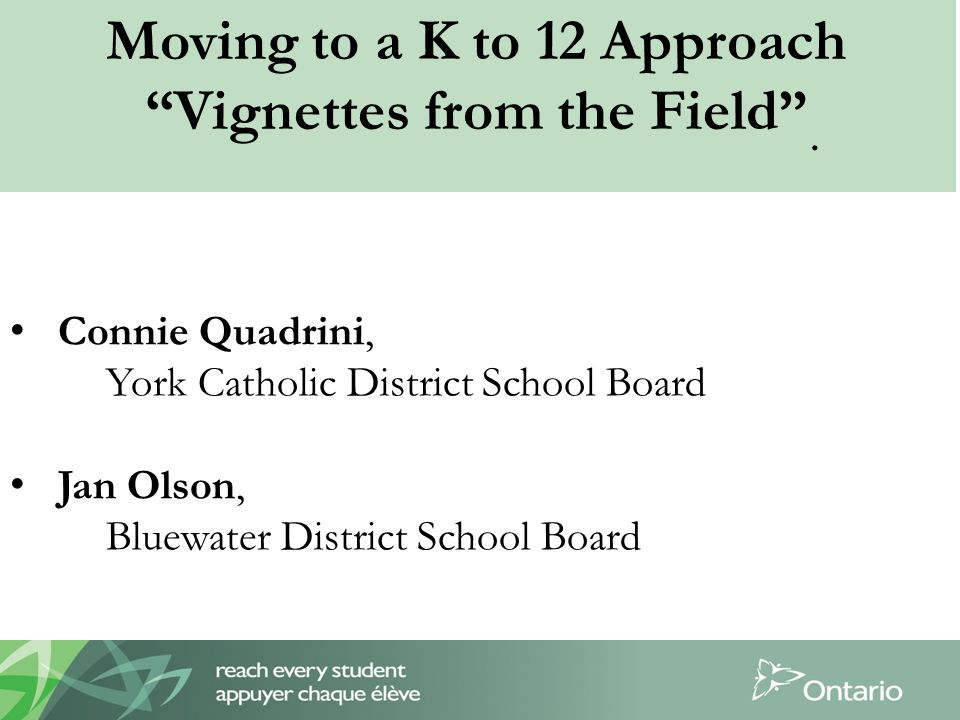 Moving to a K to 12 Approach Vignettes from the Field .