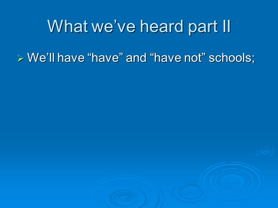 What we've said  Parents will have a choice where to send their students, to their neighbourhood schools with electives and no kitchen or shop or…  To a school with a kitchen and a shop.