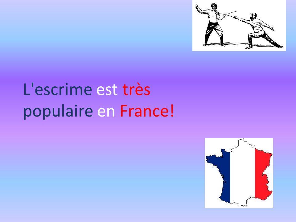 L escrime est très populaire en France!