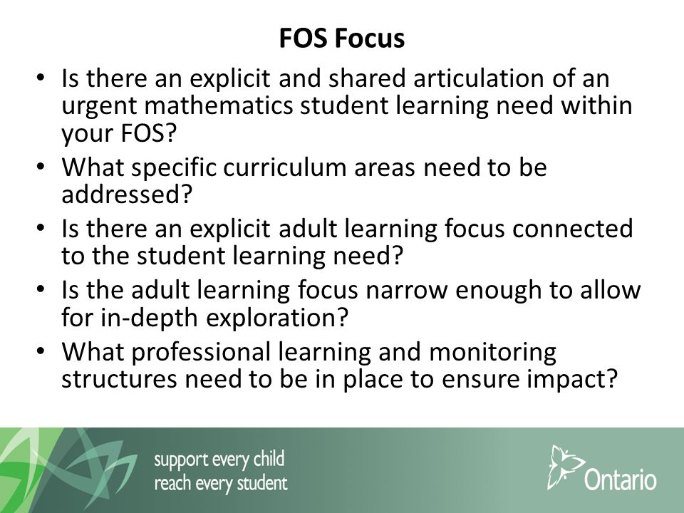 FOS Focus Is there an explicit and shared articulation of an urgent mathematics student learning need within your FOS.