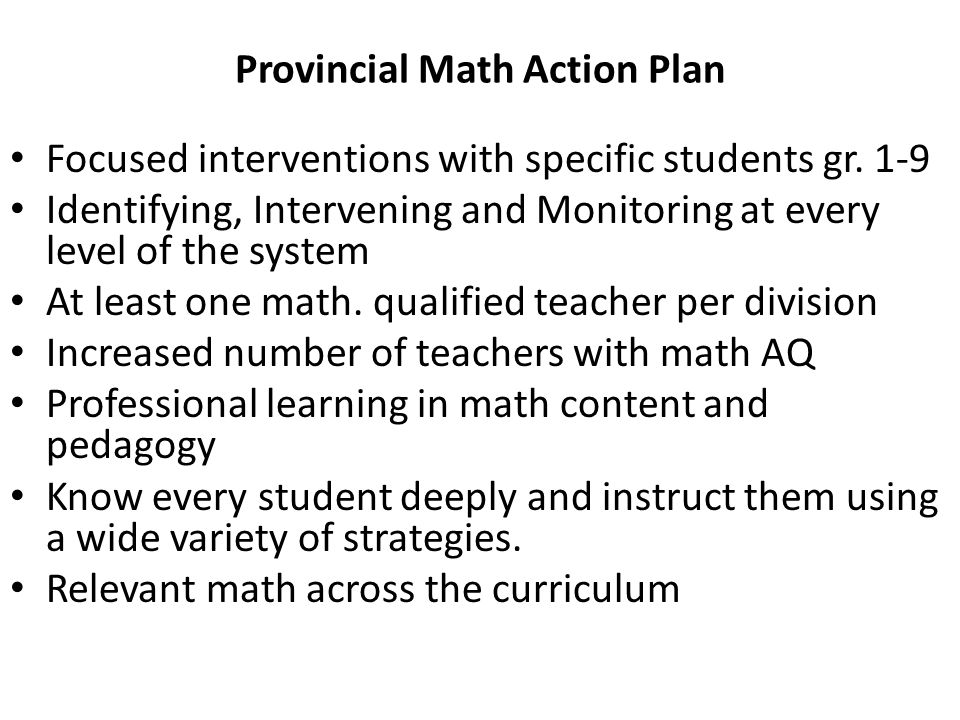 Provincial Math Action Plan Focused interventions with specific students gr.