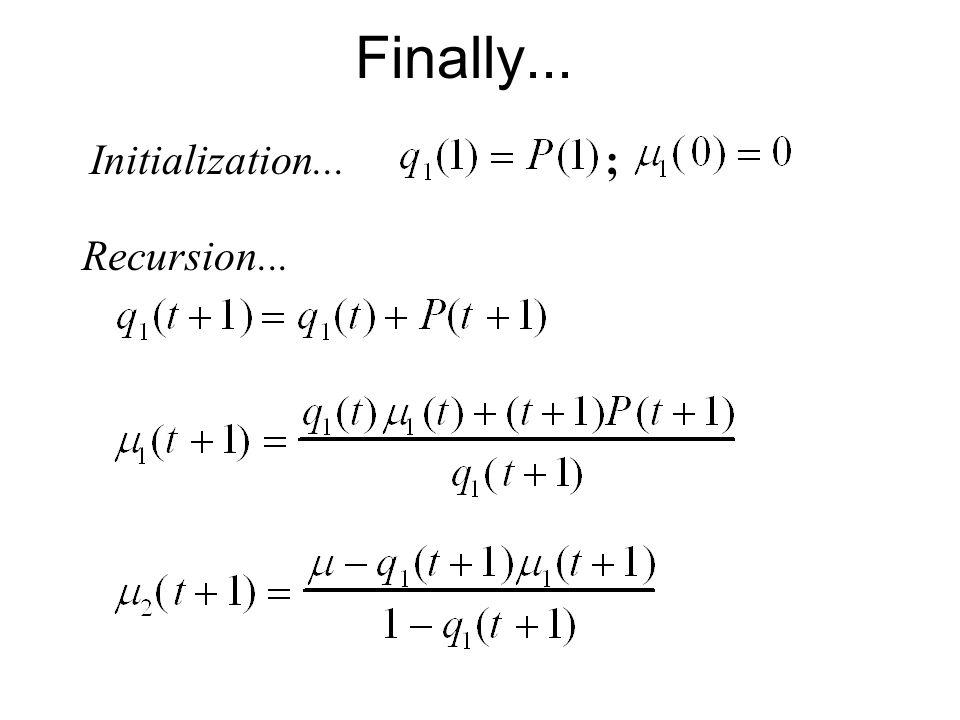 Finally... ;Initialization... Recursion...