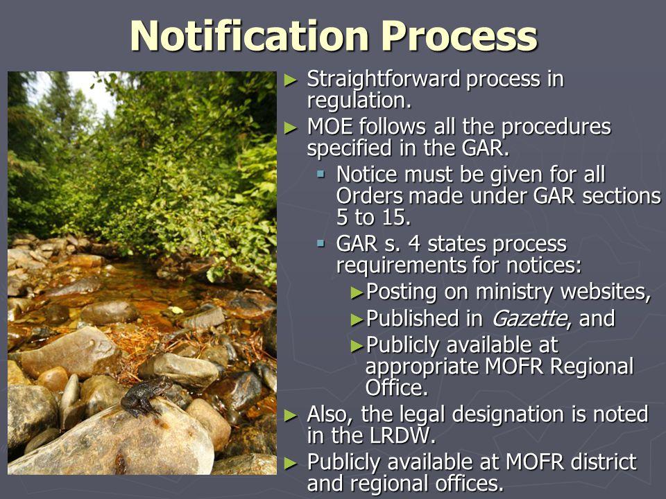 Notification Process ► Straightforward process in regulation.