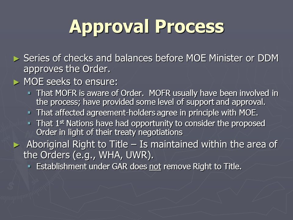Approval Process ► Series of checks and balances before MOE Minister or DDM approves the Order.