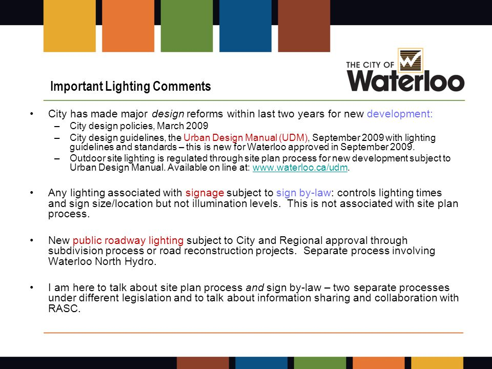 The Boardwalk – comprehensive lighting plan Average 2 footcandle with some transition  full cut of parking and street lighting  full cut off building lighting with some architectural fixtures Pylon signage permitted (maximum 4 for site, 2 in Waterloo).