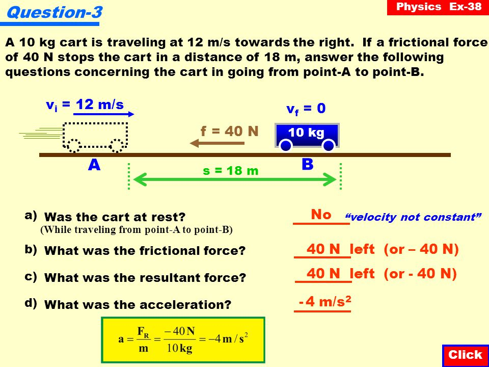 Physics Ex-38 Question-2 A force of 110 N, acting 60 o from the horizontal, is applied to a 10 kg cart whose initial velocity is 4 m/s. The final velo