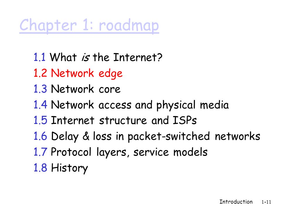 Introduction1-11 Chapter 1: roadmap 1.1 What is the Internet.