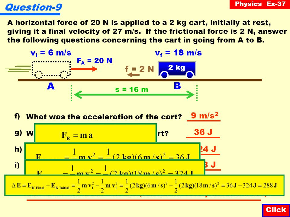 Physics Ex-37 Question-9 A horizontal force of 20 N is applied to a 2 kg cart, initially at rest, giving it a final velocity of 27 m/s.