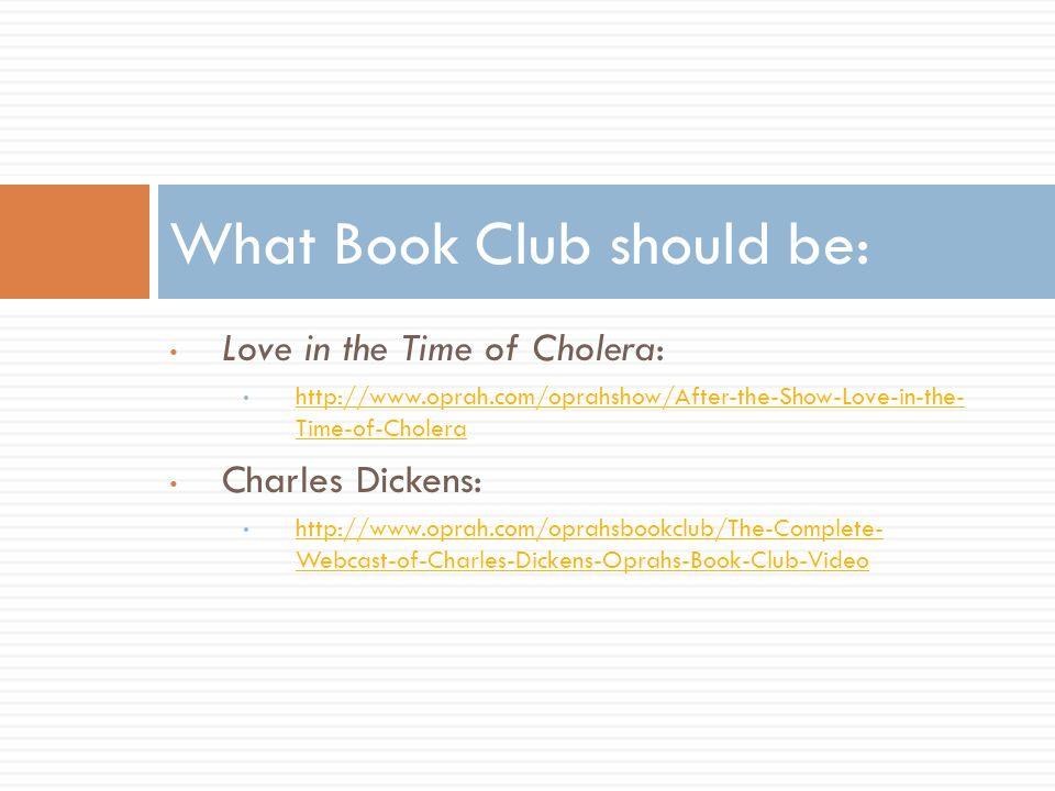 Love in the Time of Cholera: http://www.oprah.com/oprahshow/After-the-Show-Love-in-the- Time-of-Cholera http://www.oprah.com/oprahshow/After-the-Show-