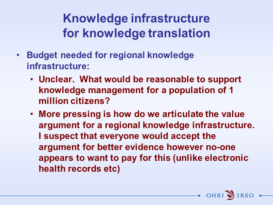 Knowledge infrastructure for knowledge translation Budget needed for regional knowledge infrastructure: Unclear.