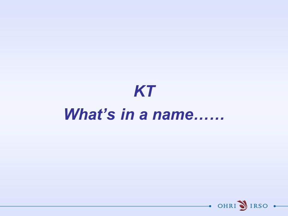 KT What's in a name……