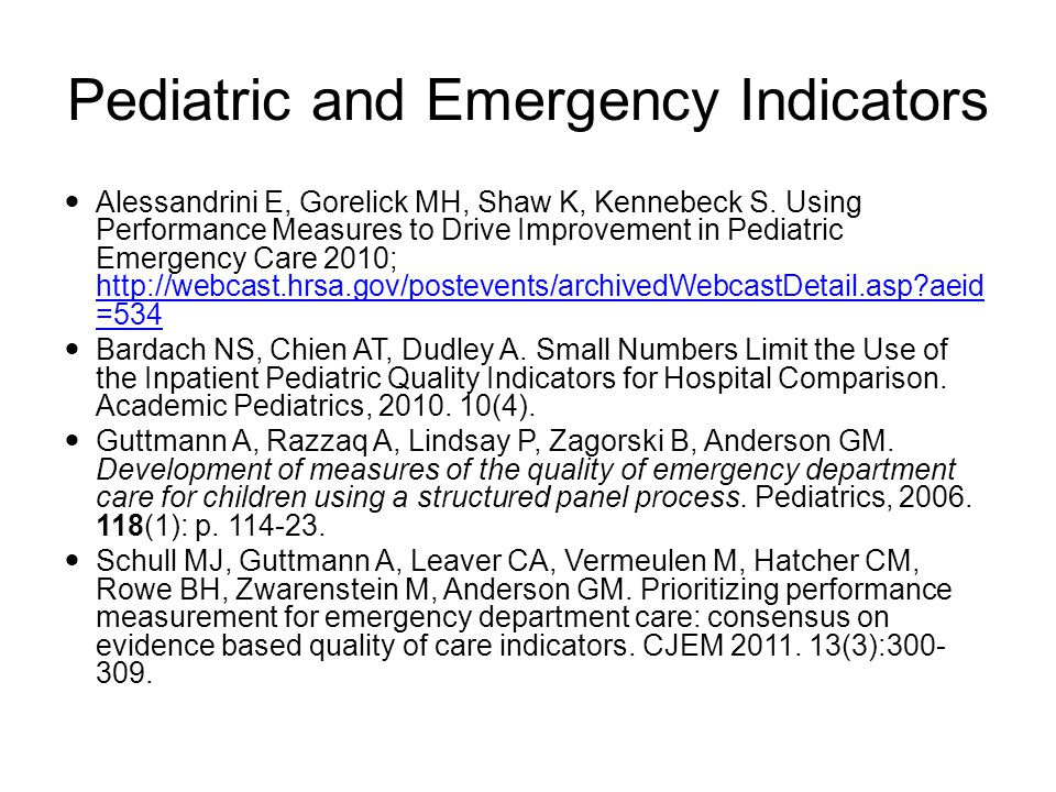 Pediatric and Emergency Indicators Alessandrini E, Gorelick MH, Shaw K, Kennebeck S.