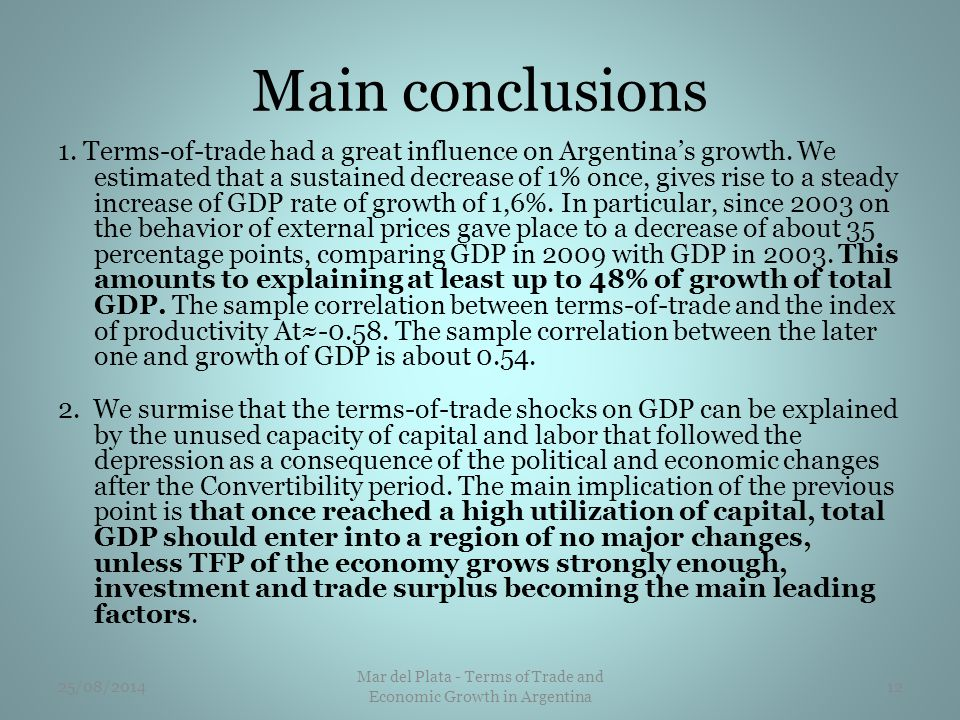 Main conclusions 1. Terms-of-trade had a great influence on Argentina's growth.