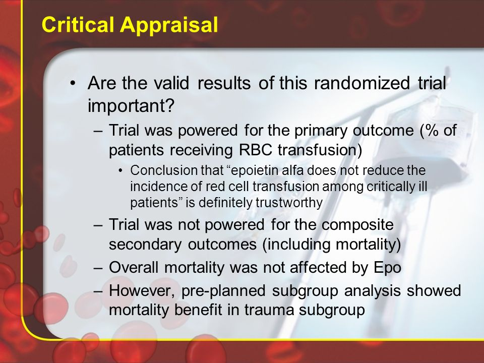 Critical Appraisal Are the valid results of this randomized trial important.
