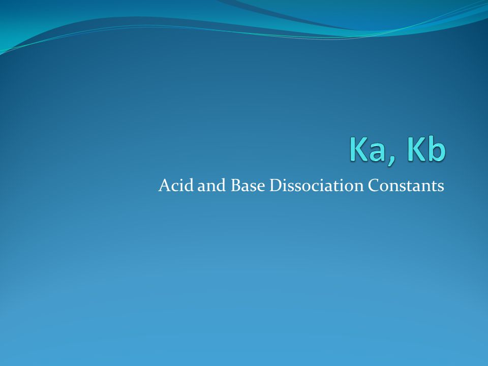 Acid and Base Dissociation Constants