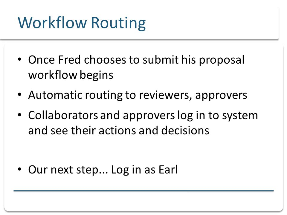 Workflow - Earl Action list for collaborators and approvers Dynamic access to proposal DepartmentFacultySenateCourse Catalogue Proposer