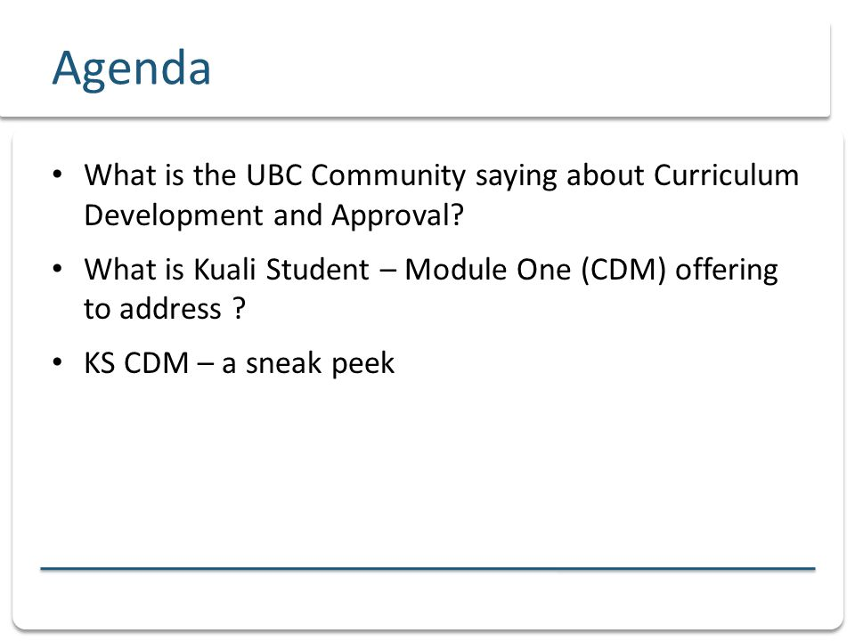 Agenda What is the UBC Community saying about Curriculum Development and Approval.