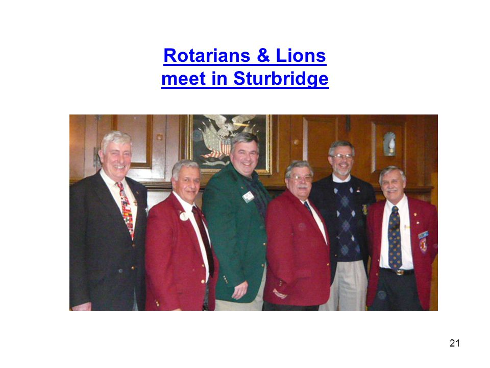 21 Rotarians & Lions meet in Sturbridge