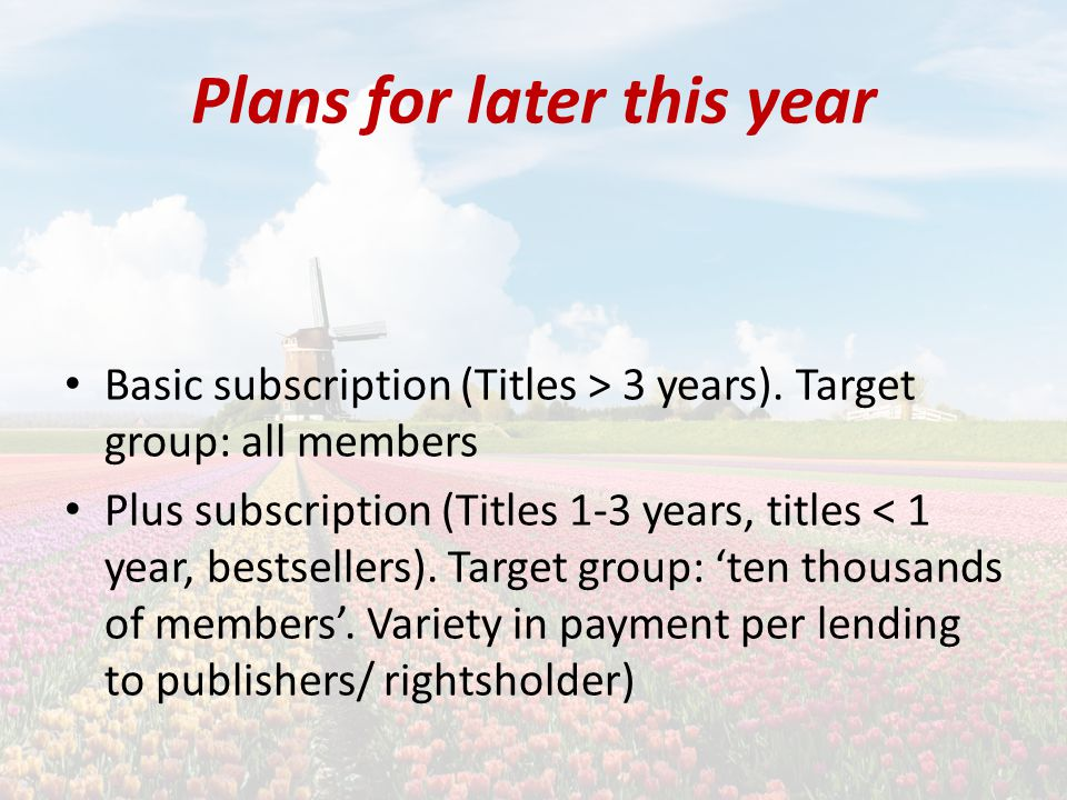 Plans for later this year Basic subscription (Titles > 3 years).