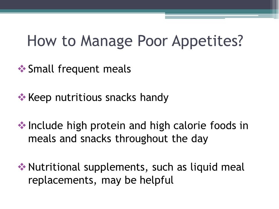 How to Manage Poor Appetites.