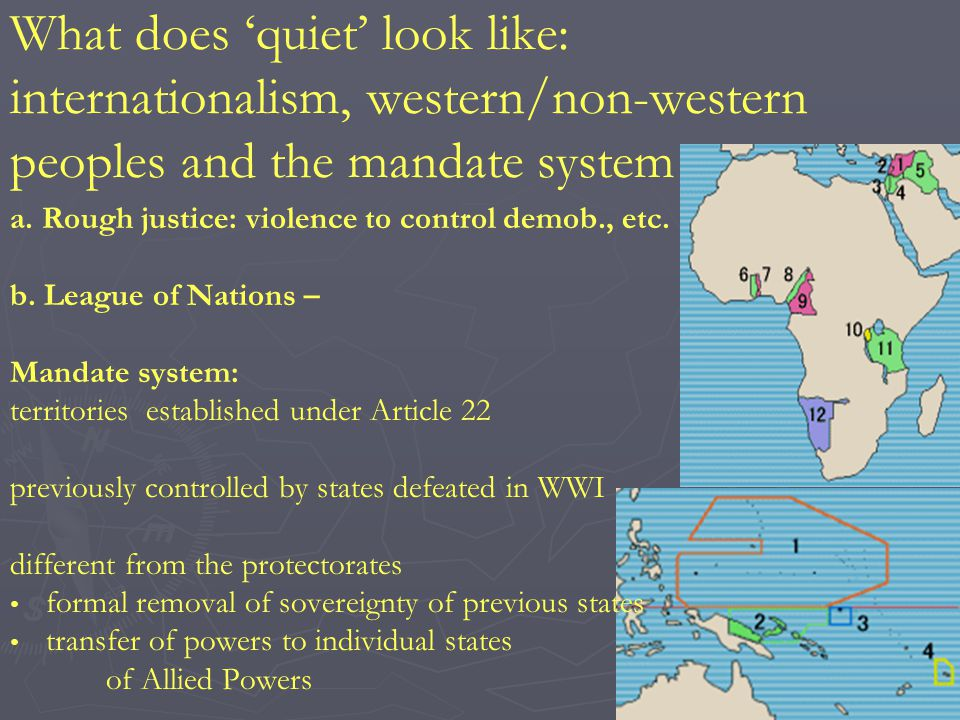What does 'quiet' look like: internationalism, western/non-western peoples and the mandate system a.