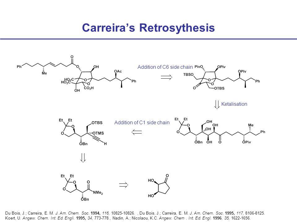Carreira's Retrosythesis Du Bois, J.; Carreira, E.