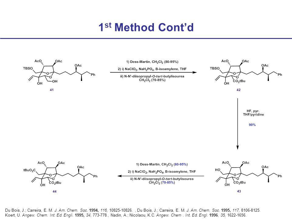 1 st Method Cont'd Du Bois, J.; Carreira, E. M. J.