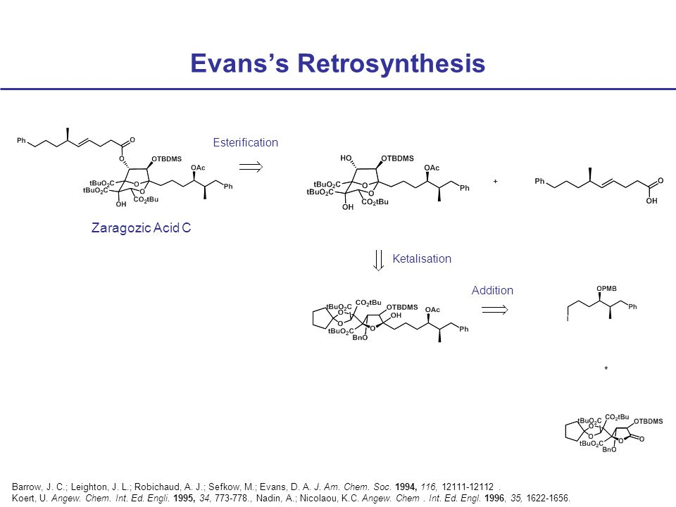 Evans's Retrosynthesis Esterification Ketalisation Addition Zaragozic Acid C Barrow, J.