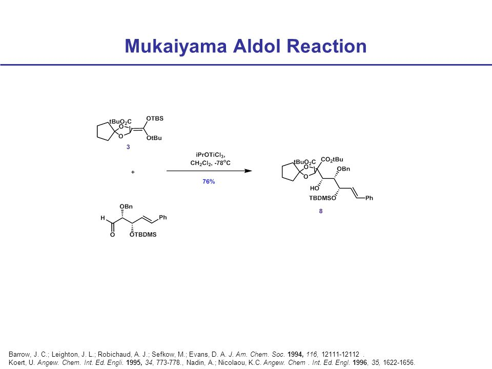 Mukaiyama Aldol Reaction Barrow, J. C.; Leighton, J.