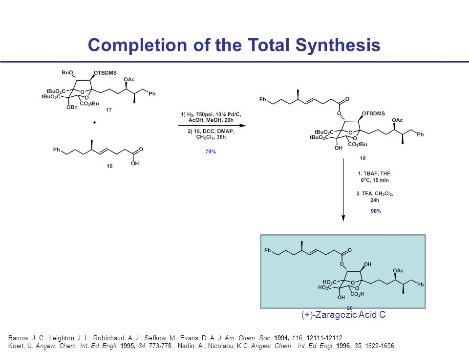 Completion of the Total Synthesis (+)-Zaragozic Acid C Barrow, J.