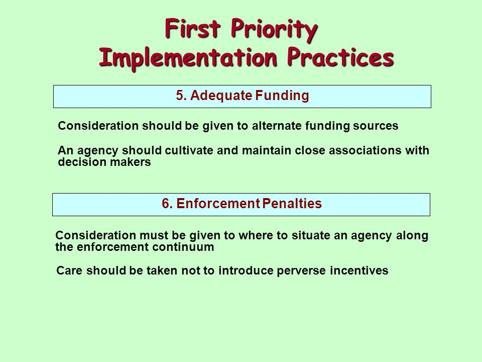 First Priority Implementation Practices 5. Adequate Funding 6.