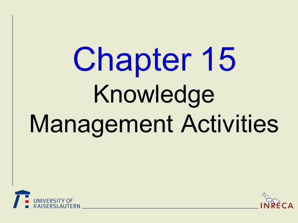 Chapter 15 Knowledge Management Activities