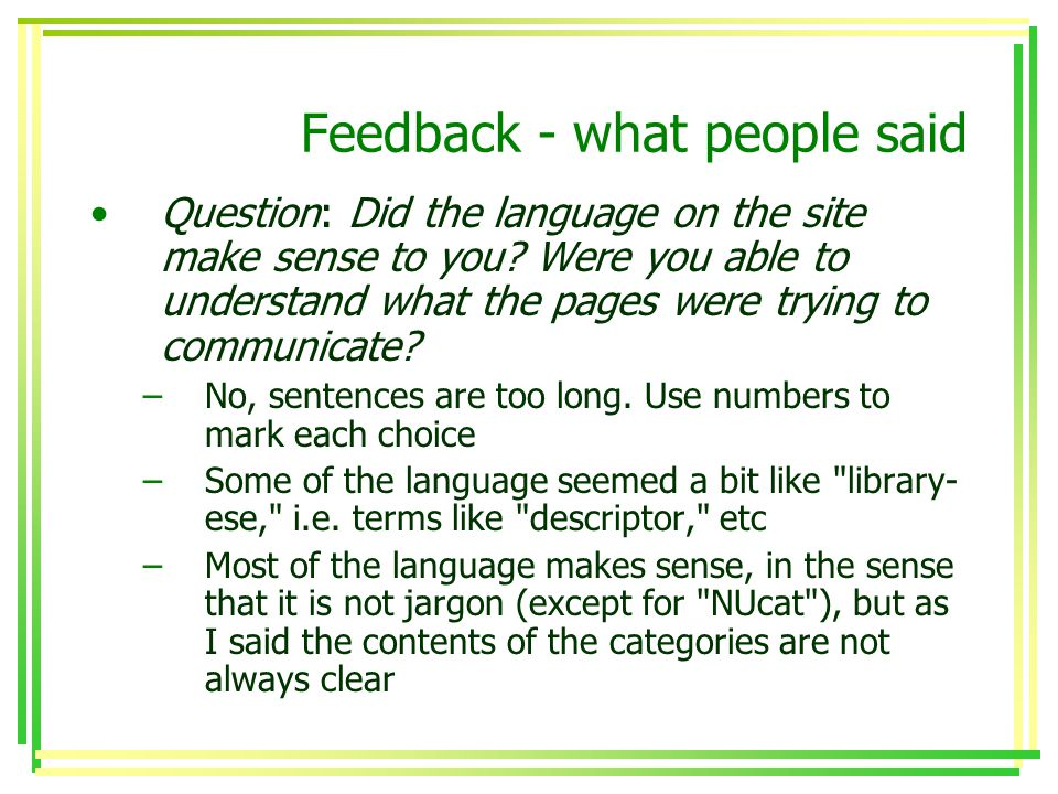 Feedback - what people said Question: Did the language on the site make sense to you.