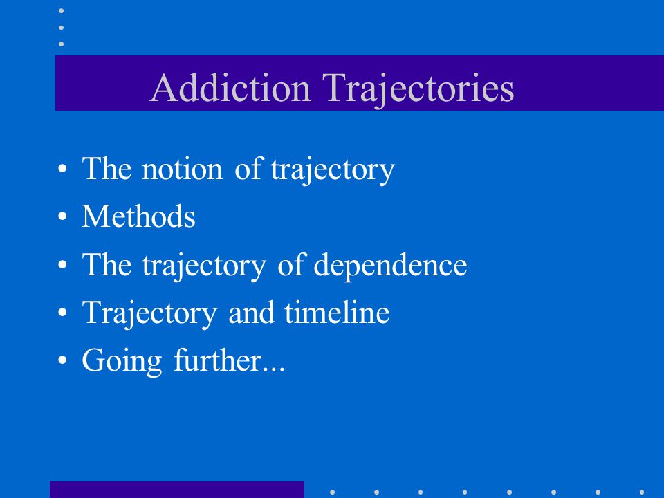 The Notion of Trajectory Key words: –Phases / Stages –Time / Succession –Passages / Transitions