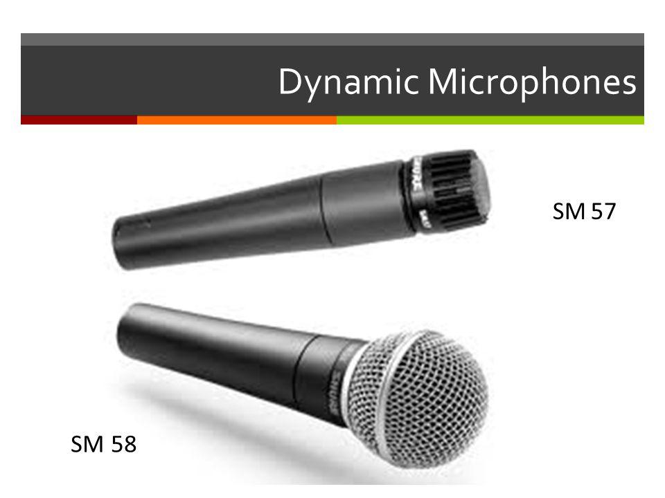 Dynamic Microphones SM 57 SM 58