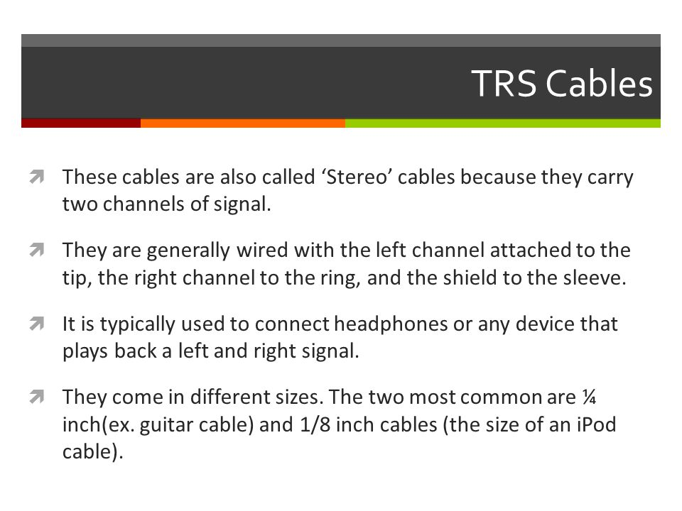 XLR Cables  XLR Cables are most commonly used for connecting microphones, mixers, and speakers.
