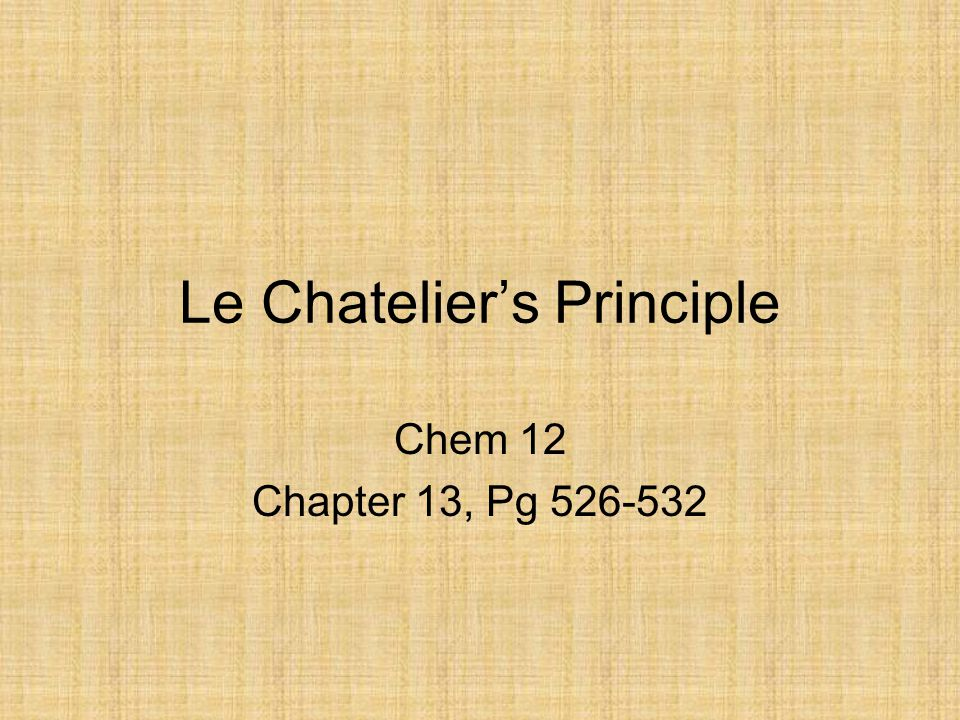 Le Chatelier's Principle Chem 12 Chapter 13, Pg 526-532