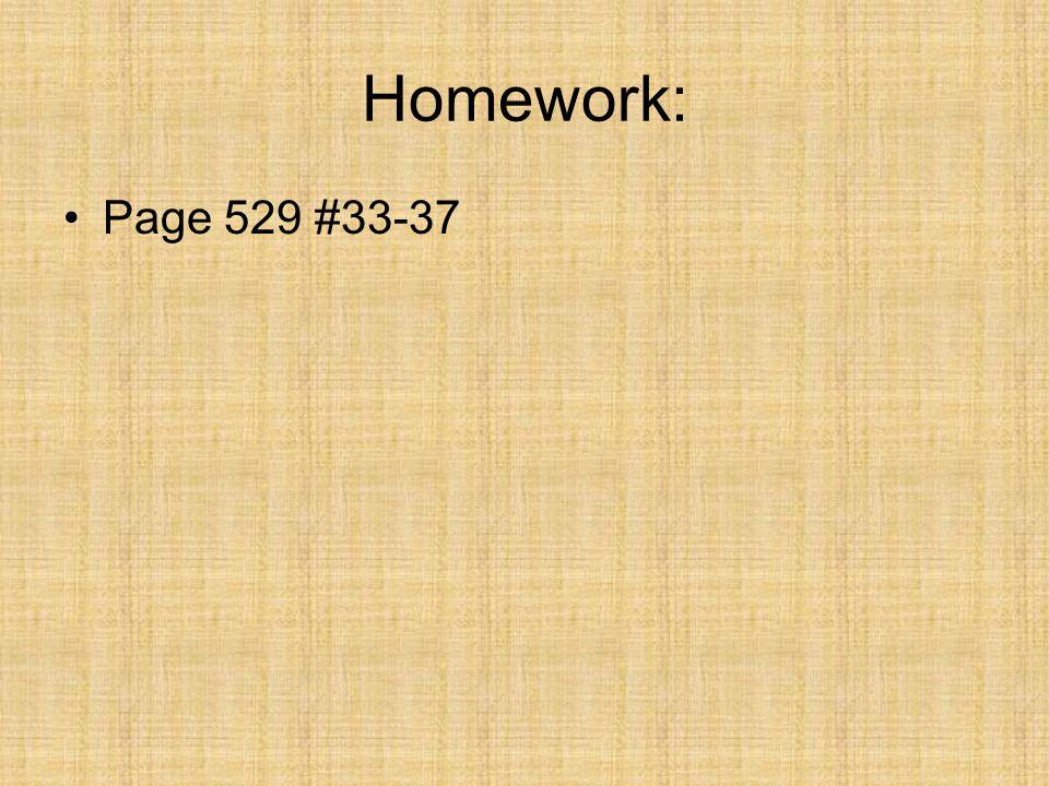 Homework: Page 529 #33-37