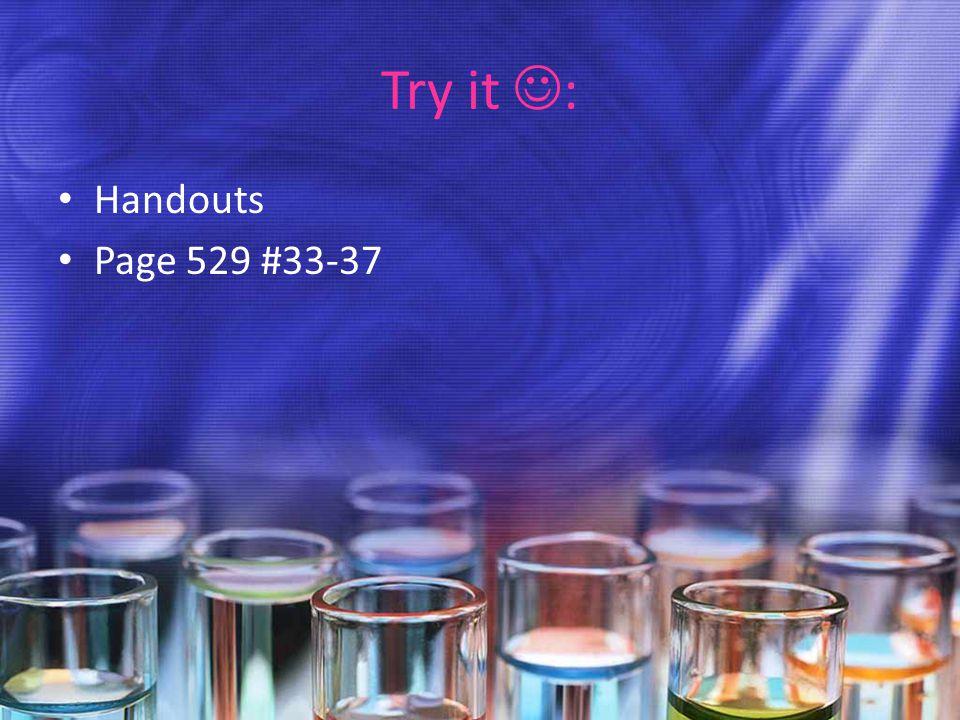 Try it : Handouts Page 529 #33-37