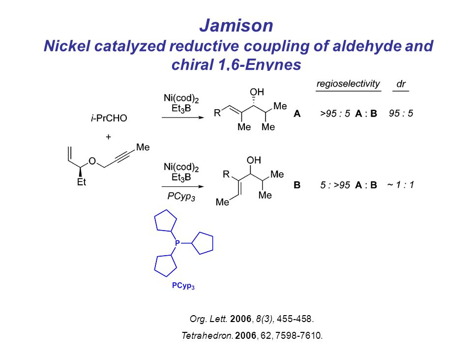 Jamison Nickel catalyzed reductive coupling of aldehyde and chiral 1,6-Enynes Org.