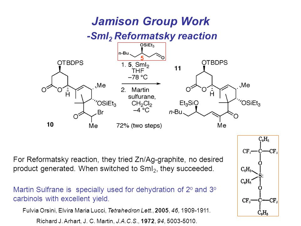 Jamison Group Work -SmI 2 Reformatsky reaction For Reformatsky reaction, they tried Zn/Ag-graphite, no desired product generated.