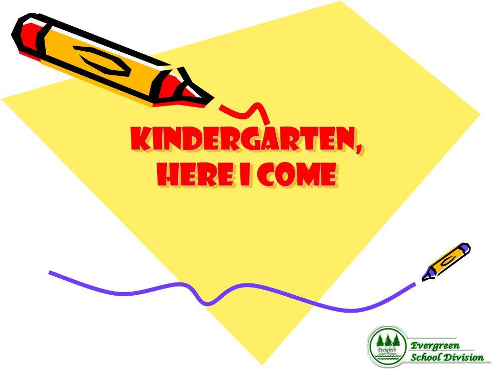 Kindergarten, Here I Come