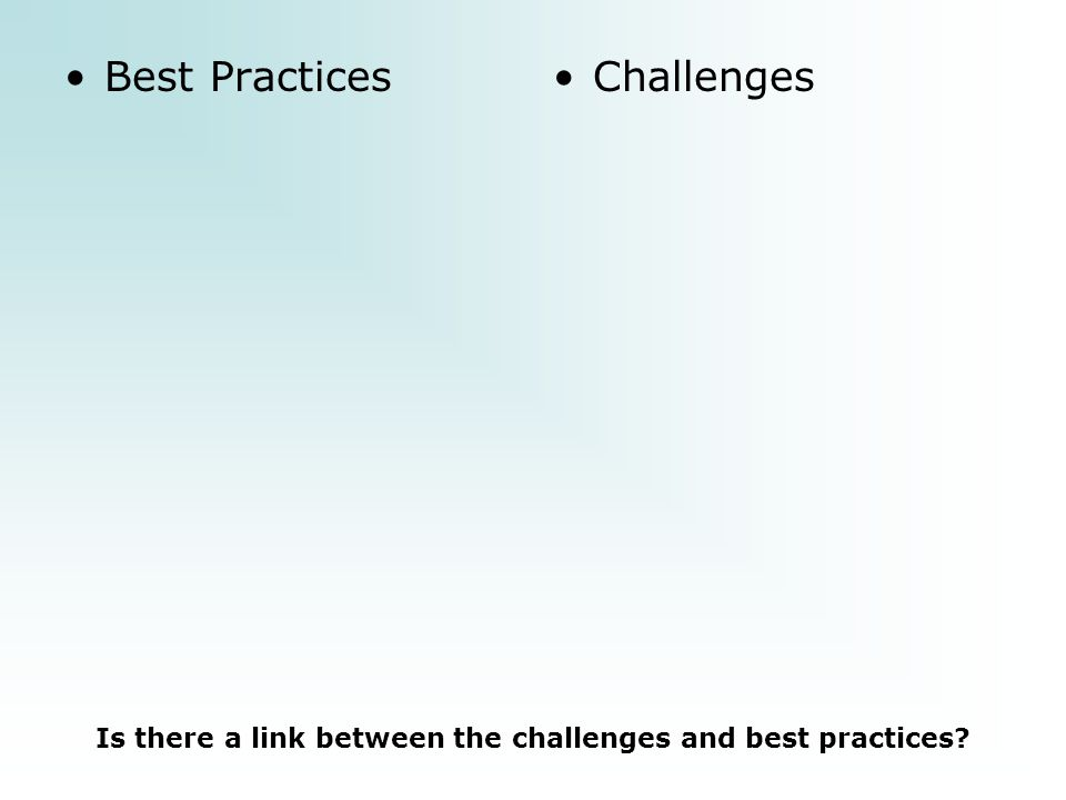 Best PracticesChallenges Is there a link between the challenges and best practices