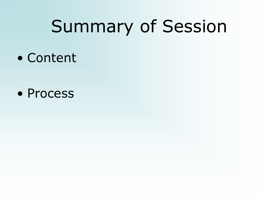 Summary of Session Content Process