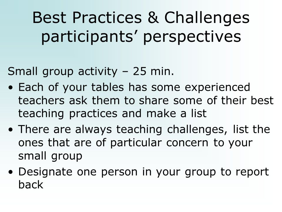 Best Practices & Challenges participants' perspectives Small group activity – 25 min.